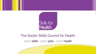 The Sector Skills Council for Health