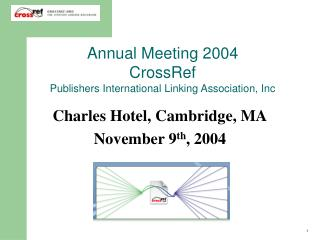 Annual Meeting 2004 CrossRef Publishers International Linking Association, Inc