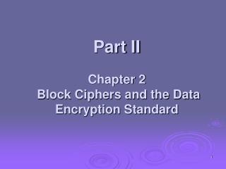 Part II Chapter 2   Block Ciphers and the Data Encryption Standard