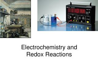 Electrochemistry and Redox Reactions