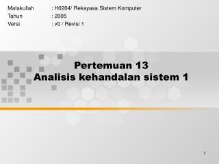 Pertemuan 13 Analisis kehandalan sistem 1