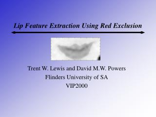 Lip Feature Extraction Using Red Exclusion