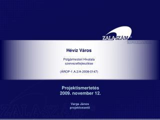 Hévíz Város Polgármesteri Hivatala  szervezetfejlesztése  (ÁROP-1.A.2/A-2008-0147)