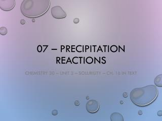 07 – Precipitation Reactions