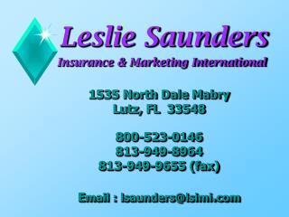 Leslie Saunders  Insurance & Marketing International