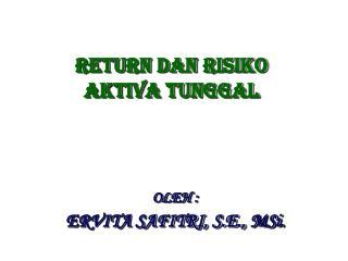 Return dan risiko AKTIVA TUNGGAL
