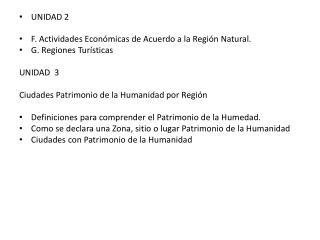 UNIDAD 2 F . Actividades Económicas de Acuerdo a la Región Natural . G. Regiones  Turísticas