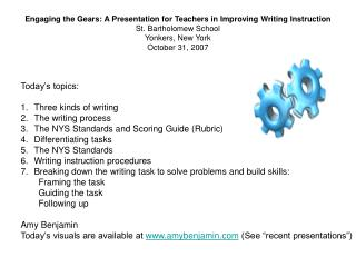 Engaging the Gears: A Presentation for Teachers in Improving Writing Instruction  St. Bartholomew School Yonkers, New Yo