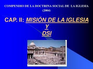 CAP. II:  MISI�N DE LA IGLESIA  Y  DSI (nn. 60-104)