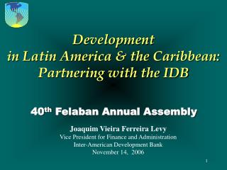 Development  in Latin America & the Caribbean: Partnering with the IDB