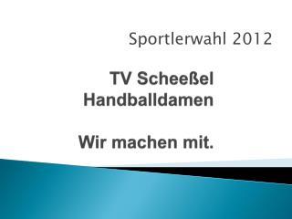 TV Scheeßel Handballdamen Wir machen mit.