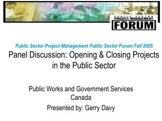 Public Works and Government Services Canada Presented by: Gerry Davy