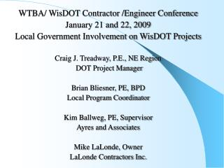 WTBA/ WisDOT Contractor /Engineer Conference January 21 and 22, 2009