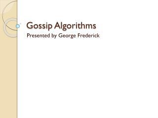 Gossip Algorithms