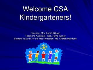 Welcome CSA Kindergarteners!