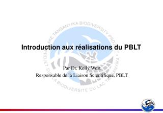 Introduction aux réalisations du PBLT