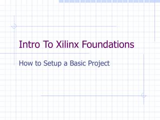 Intro To Xilinx Foundations