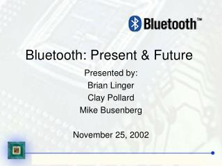 Bluetooth: Present & Future