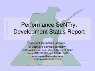 Performance SeNTry: Development Status Report