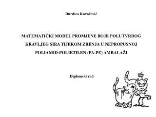 Đurđica Kovačević MATEMATIČKI MODEL PROMJENE BOJE POLUTVRDOG