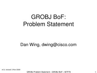 GROBJ BoF: Problem Statement