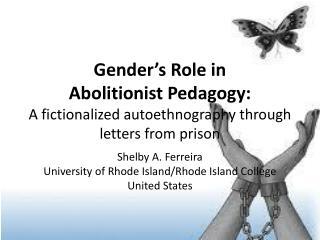 Shelby A. Ferreira University of Rhode Island/Rhode Island College United States