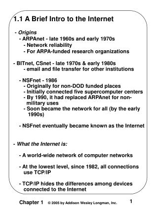 1.1 A Brief Intro to the Internet  -  Origins     - ARPAnet - late 1960s and early 1970s