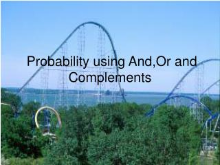 Probability using And,Or and Complements
