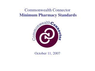 Commonwealth Connector  Minimum Pharmacy Standards