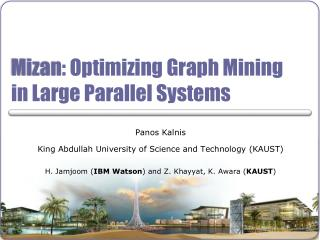 Mizan : Optimizing Graph Mining in Large Parallel Systems