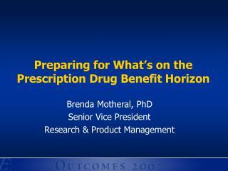 Preparing for What's on the Prescription Drug Benefit Horizon