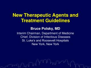 New Therapeutic Agents and Treatment Guidelines