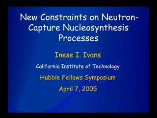 New Constraints on Neutron- Capture Nucleosynthesis Processes