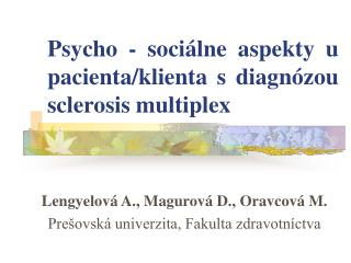 Psycho - sociálne aspekty u pacienta/klienta s diagnózou sclerosis multiplex