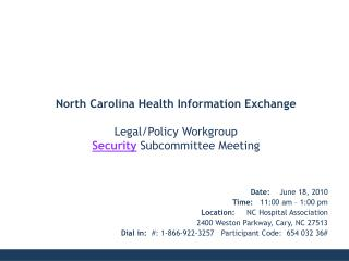 Date:     June 18, 2010 Time:    11:00 am � 1:00 pm Location: NC Hospital Association