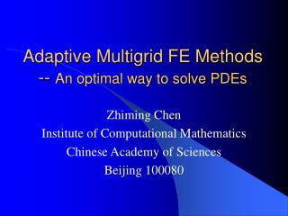 Adaptive Multigrid FE Methods  --  An optimal way to solve PDEs