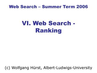 Web Search – Summer Term 2006 VI. Web Search - Ranking