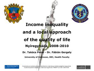 Income inequality and  a local approach  of the quality of life Nyíregyháza, 2008-2010