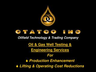 Oil & Gas Well Testing &  Engineering Services For  Production Enhancement