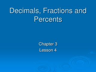 Decimals, Fractions and Percents