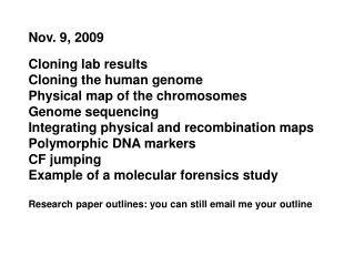 Cloning lab results Cloning the human genome Physical map of the chromosomes Genome sequencing