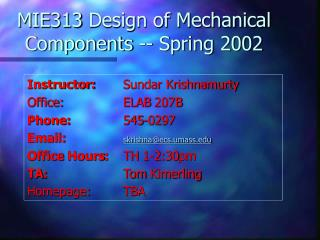 MIE313 Design of Mechanical Components -- Spring 2002
