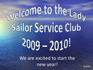 Welcome to the Lady Sailor Service Club 2009 – 2010!