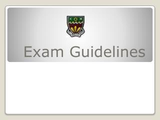 Exam Guidelines