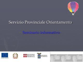Servizio Provinciale Orientamento Seminario informativo  -