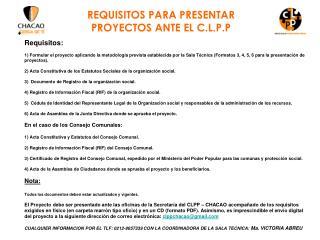 REQUISITOS PARA PRESENTAR PROYECTOS ANTE EL C.L.P.P