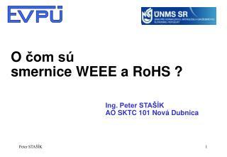 O  čom sú s mernice WEEE a RoHS  ?