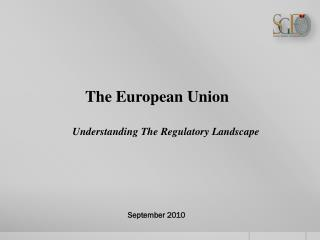 The European Union                           Understanding The Regulatory Landscape