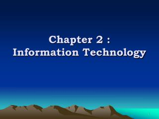 Chapter 2 : Information Technology