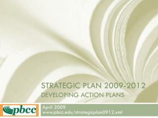 Strategic Plan 2009-2012 Developing Action Plans